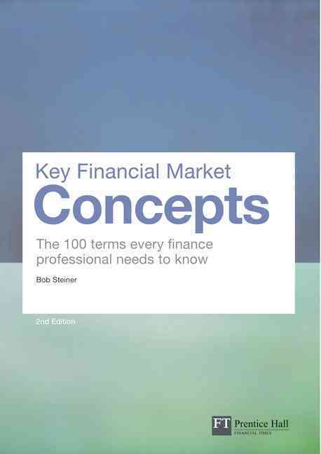 Key Financial Market Concepts By Steiner, Bob